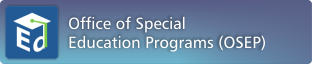 Button: Go to the ED Office of Special Education Programs (OSEP)