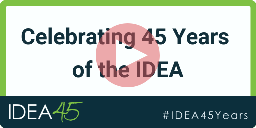 Play button over top of: Celebrating 45 Years of the IDEA. IDEA 45 #IDEA45Years