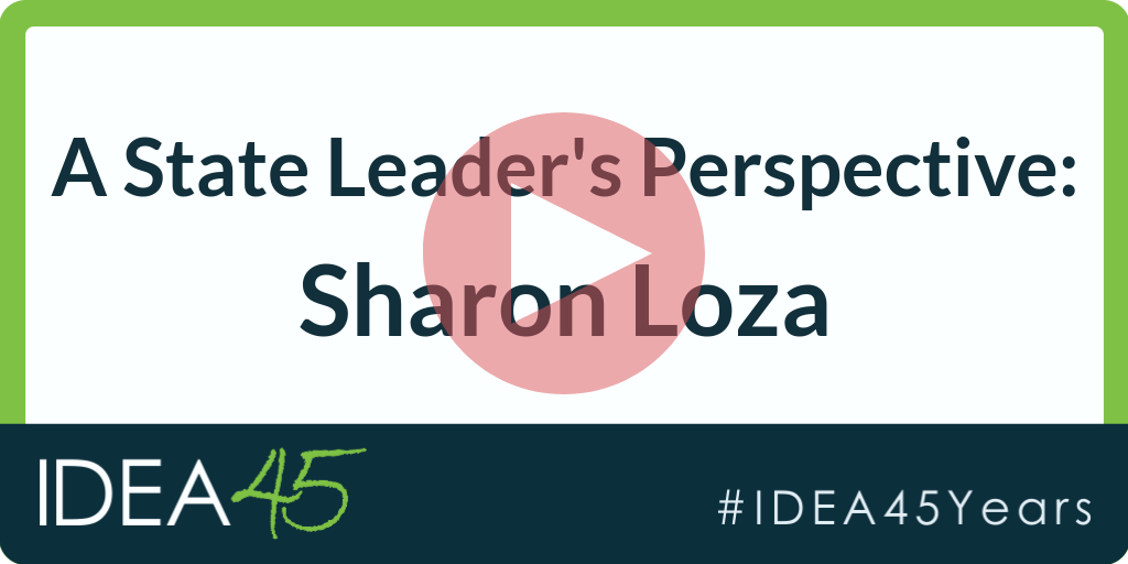 A State Leader's Perspective: Sharon Loza. IDEA 45 #IDEA45