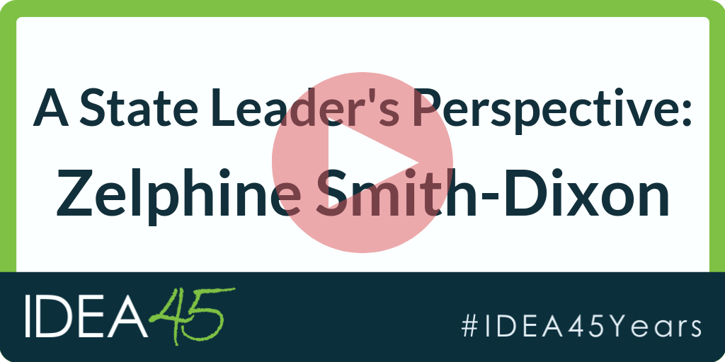 A State Leader's Perspective: Zelphine Smith-Dixon. IDEA 45. #IDEA45Years