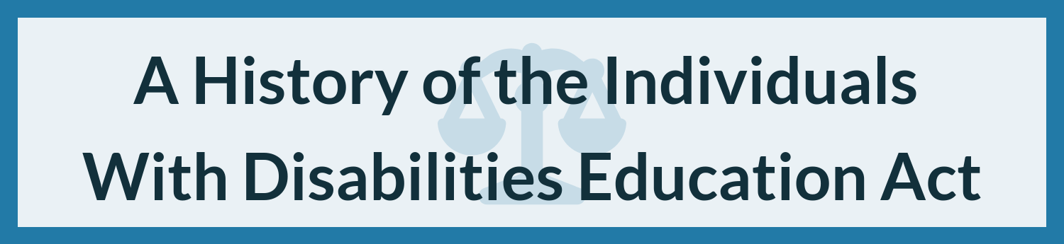 A History of the Individuals With Disabilities Education Act
