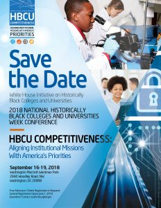 Save the Date, White House Initiative on HBCUs, 2018 HBCU Week Conference, HBCU Competitiveness-Aligning Institutional Missions with America's Priorities, September 16-19, 2018, General Registration Opens June 1, 2018, Online Registration is Required